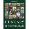 Gál Vilmos HUNGARY AT THE WORLD FAIRS