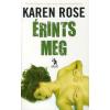 Karen Rose ÉRINTS MEG