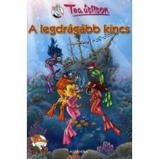 Tea Stilton A LEGDRÁGÁBB KINCS gyermek- és ifjúsági könyv