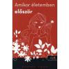 Claire Loup AMIKOR ÉLETEMBEN ELŐSZÖR - FŰZÖTT