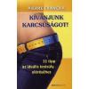 Pierre Franckh KÍVÁNJUNK KARCSÚSÁGOT! - 11 TIPP AZ IDEÁLIS TESTSÚLY ELÉRÉSÉHEZ