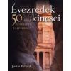Justin Pollard ÉVEZREDEK KINCSEI - 50 HÍRES RÉGÉSZETI FELFEDEZÉS