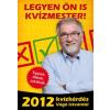 Vágó István LEGYEN ÖN IS KVÍZMESTER! - 2012 KVÍZKÉRDÉS VÁGÓ ISTVÁNTÓL