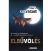 Guy Kawasaki ELBŰVÖLÉS - AZ ÉRZÉSEK, A GONDOLKODÁSMÓD ÉS A TETTEK BEFOLYÁSOLÁSÁNAK MŰVÉSZETE