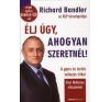 Richard Bandler ÉLJ ÚGY, AHOGYAN SZERETNÉL! + AJÁNDÉK ANGOL NYELVŰ TRANSZ-CD-VEL! társadalom- és humántudomány