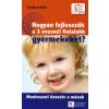 Claudia Schäfer Hogyan fejlesszük a 3 évesnél fiatalabb gyermekeket?