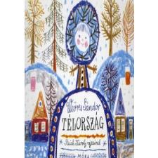 Weöres Sándor TÉLORSZÁG - LAPOZÓ gyermek- és ifjúsági könyv