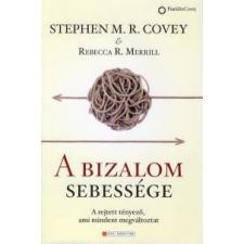 Stephen M. R. Covey, Rebecca R. Merrill A bizalom sebessége gazdaság, üzlet