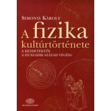 Simonyi Károly A FIZIKA KULTÚRTÖRTÉNETE (5. JAVÍTOTT, BŐVÍTETT KIADÁS) természet- és alkalmazott tudomány