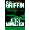 W. E. B. Griffin TITKOS MŰVELETEK - AZ ELNÖK EMBERE 5. KÖNYV