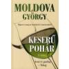 Moldova György KESERŰ POHÁR 2. KÖTET - ASZÚ ÉS PARLAG - TOKAJ