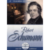 ROBERT SCHUMANN - VILÁGHÍRES ZENESZERZŐK 16. - CD MELLÉKLETTEL