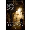 Carlos Ruiz Zafón A MENNYORSZÁG FOGSÁGÁBAN