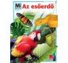 Andrea Mertiny AZ ESŐERDŐ - MI MICSODA 8. (ÚJ BORÍTÓ!) gyermek- és ifjúsági könyv