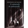 Herfried Münkler A NÉMETEK ÉS MÍTOSZAIK