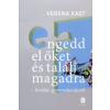 Verena Kast ENGEDD EL ŐKET ÉS TALÁLJ MAGADRA - LEVÁLÁS GYERMEKEINKRŐL