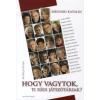 Szegvári Katalin HOGY VAGYTOK, TI RÉGI JÁTSZÓTÁRSAK?