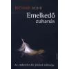 Richard Rohr EMELKEDŐ ZUHANÁS - AZ EMBERÉLET KÉT FELÉNEK LELKISÉGE