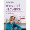 Rachel Allen A CSALÁD KEDVENCEI - RECEPTJEIM HÉTKÖZNAPOKRA ÉS ÜNNEPEKRE