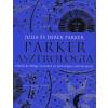 Julia Parker, Derek Parker PARKER ASZTROLÓGIA - HITELES ÉS ÁTFOGÓ ÚTMUTATÓ AZ ASZTROLÓGIA TUDOMÁNYÁHOZ