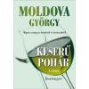Moldova György Keserű pohár 1. kötet - Bortenger