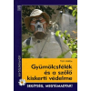 Mezőgazda Kiadó GYÜMÖLCSFÉLÉK ÉS A SZŐLŐ KISKERTI VÉDELME