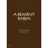A REMÉNY RABJAI