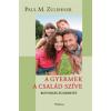 Zulehner, Paul M. A gyermek a család szíve
