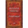 Molnár Ferenc A zenélő angyal: (Molnár Ferenc művei)