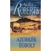 Nora Roberts AZÚRKÉK ÉGBOLT