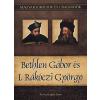 Kovács Gergely István Bethlen Gábor és I. Rákóczi György