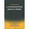 Bourgeois, James A. ESETTANULMÁNYOK A PSZICHOSZOMATIKUS ORVOSLÁS KÖRÉBŐL