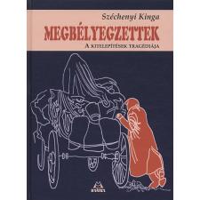 Széchenyi Kinga Megbélyegzettek történelem