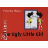 Marék Veronika The Ugly Little Girl