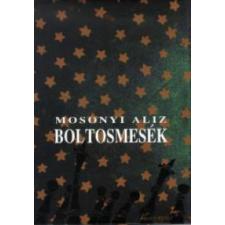 Mosonyi Aliz BOLTOSMESÉK gyermek- és ifjúsági könyv