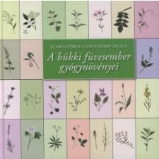 Lopes-Szabó Zsuzsa;Szabó György A bükki füvesember gyógynövényei életmód, egészség