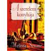 Melissa Senate A SZERELEM KONYHÁJA