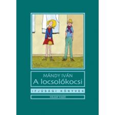 Mándy Iván A LOCSOLÓKOCSI gyermek- és ifjúsági könyv