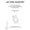 Tímár Árpád 'AZ UTAK ELVÁLTAK' II. - A MAGYAR KÉPZŐMŰVÉSZET ÚJ UTAKAT KERESŐ TÖREKVÉSEINEK SAJTÓVISSZHANGJA (Szöveggyűjtemény 1909-1910)