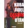 Brian Latell KUBA FIDEL CASTRO UTÁN