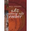 Buji Ferenc EMBERRÉ VÁLT EMBER