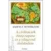 Samuel P. Huntington A civilizációk összecsapása és a világrend átalakulása