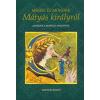 Kríza Ildikó Mesék és mondák Mátyás királyról