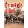 Somogyváry Gyula ÉS MÉGIS ÉLÜNK