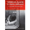 Ethel Spector Person SZERELMI ÁLMOK ÉS VÉGZETES TALÁLKOZÁSOK - A ROMANTIKUS SZENVEDÉLY EREJE
