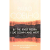 Paulo Coelho BY THE RIVER PIEDRA, I SAT DOWN AND WEPT * KIS ALAKÚ