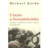 Michael Korda Utazás a forradalomba
