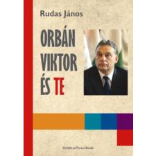 Rudas János ORBÁN VIKTOR ÉS TE publicisztika