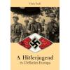 Vitári Zsolt A Hitlerjugend és Délkelet-Európa