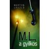 Márton László M.L., A GYILKOS